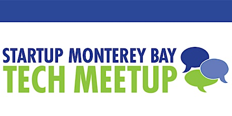 Startup Monterey Bay Tech Meetup - May 11, 2021 bilhetes