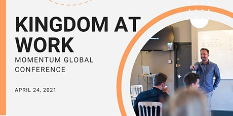 Momentum Global Conference 2021: KINGDOM AT WORK tickets