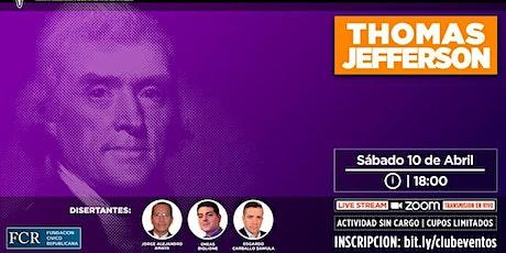 Homenaje a Thomas Jefferson. Sábado 10  de abril, 2021, 18 horas. ingressos