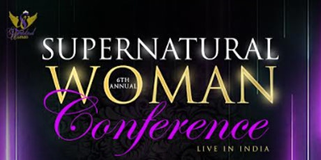 The 6th Annual Supernatural Woman Conference Live in India tickets