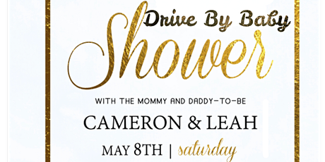Cameron And Leah's Drive By Baby Shower tickets