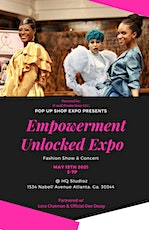 #PopUpShopEXPO Empowerment Unlocked EXPO Fashion Show & Concert tickets