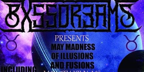 MAY MADNESS OF ILLUSIONS AND FUSIONS tickets