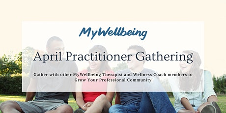 MyWellbeing: April Practitioner Gathering tickets