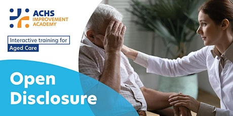 Aged Care - Open Disclosure - 41130 tickets