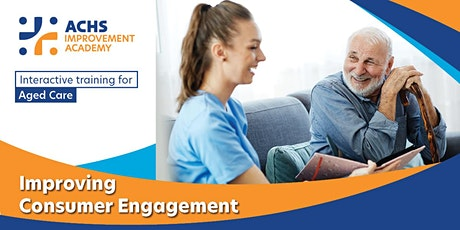 Aged Care - Improving Consumer Engagement  - 41129 tickets