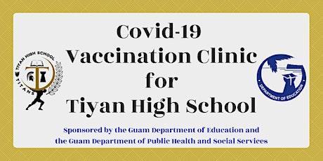 GDOE/DPHSS Tiyan High School Site COVID-19 Vaccination Clinic tickets
