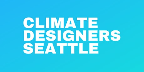 Climate Designers Seattle tickets