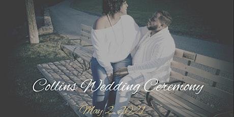 Collins Wedding Ceremony tickets