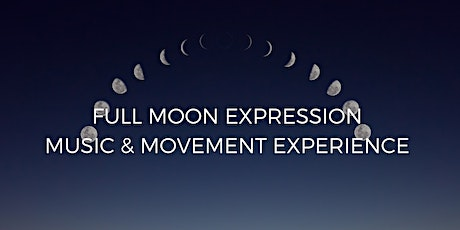 Full Moon Expression: Music & Movement Experience tickets