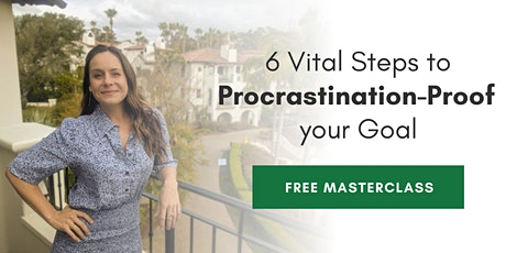 6 Vital Steps to Procrastination-Proof your Goal tickets