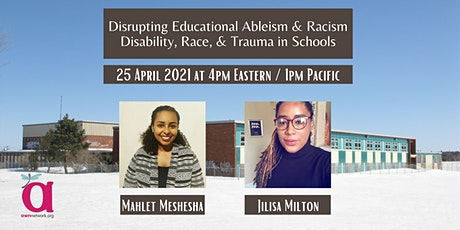 Disrupting Educational Ableism & Racism: Disability, Race & Trauma tickets