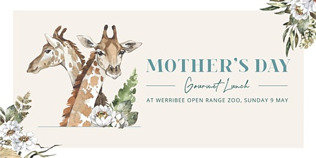 Mother's Day Lunch at Werribee Open Range Zoo tickets