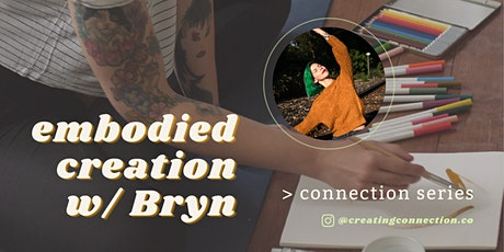 Embodied Creation w/ Bryn tickets
