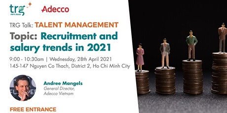 TRG Talk- Talent Management- Recruitment and salary trends in 2021 tickets