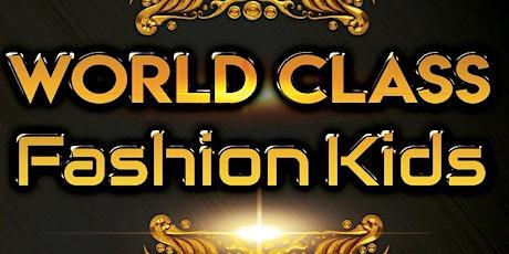 HUXNBOSS PRESENTS WORLD CLASS FASHION KIDS! tickets