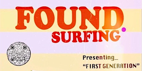 "Found Surfing presents_ ""First Generation"" tickets"