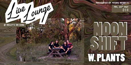 Young Henrys Live Lounge Ft. Noon Shift & Plants tickets
