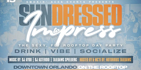 SunDRESSED to Impress: The Sexy, Fly Rooftop Day Party by Smokin' Aces tickets