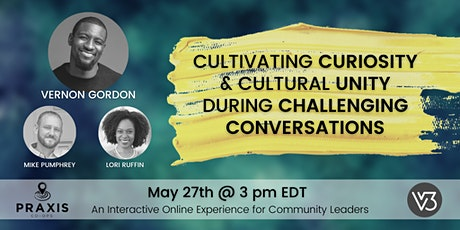 Cultivating Curiosity and Cultural Unity During Challenging Conversations tickets