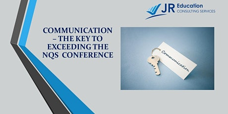 Communication - the Key to Exceeding the NQS Conference (Melbourne) tickets