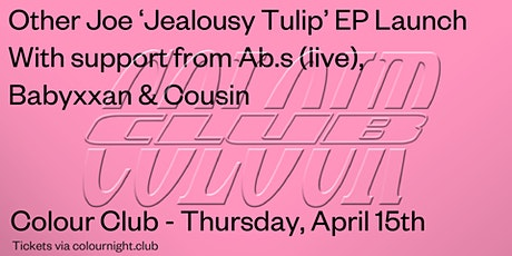 Colour pres. Other Joe 'Jealousy Tulip' Launch tickets