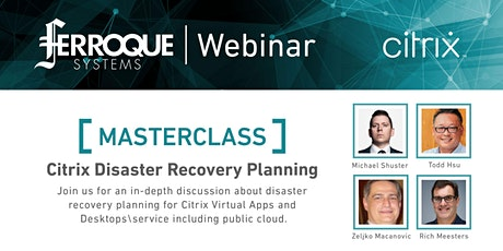 Masterclass: Citrix Disaster RecoveryPlanning tickets