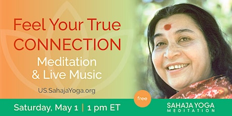 Feel Your True Connection - Meditation and Live Music tickets