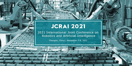 Conference on Robotics and Artificial Intelligence (JCRAI 2021) tickets