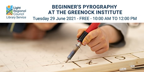 Pyrography for Beginners  @ the Greenock Institute tickets