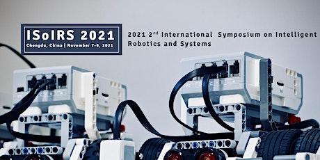 International Symposium on Intelligent Robotics and Systems (ISoIRS 2021) tickets