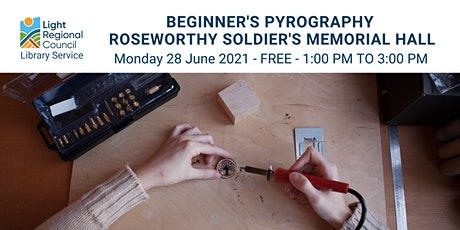 Pyrography for Beginners  @ Roseworthy Soldier's Memorial Hall tickets