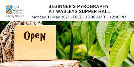 Pyrography for Beginners  @ Wasleys Supper Hall tickets