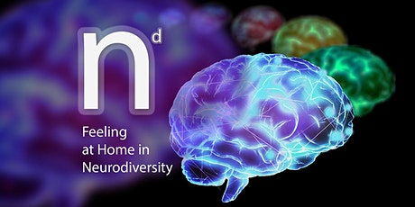 Feeling at Home in Neurodiversity - Connect and Thrive with ND Community tickets