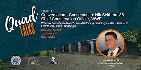 Conversation-Conservation: Nik Sekhran '86 Chief Conservation Officer, WWF tickets
