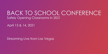 Back to School Conference: Safely Opening Classrooms in 2021 (Virtual) tickets