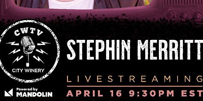 Stephin Merritt: Live From City Winery New York City