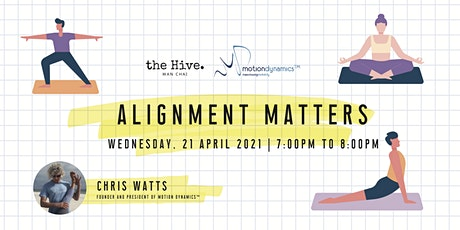 Alignment Matters - Co hosted by Motion Dynamics™ tickets