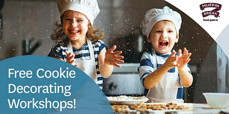 Free Cookie Decorating Workshops with Muffin Break tickets