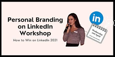 Personal Branding on LinkedIn Workshop - How to Win on LinkedIn  2021 tickets