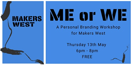 """""""ME"""" OR """"WE""""? - A Personal Branding Workshop for Makers West tickets"""