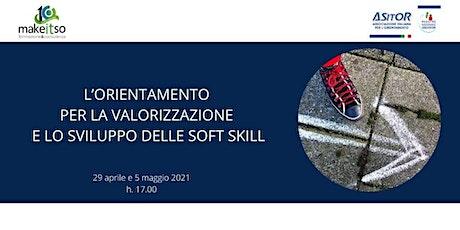 Webinar L'Orientamento per la valorizzazione e lo sviluppo delle soft skill biglietti