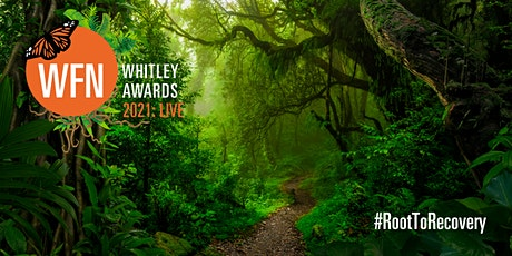 Whitley Awards 2021: LIVE! tickets