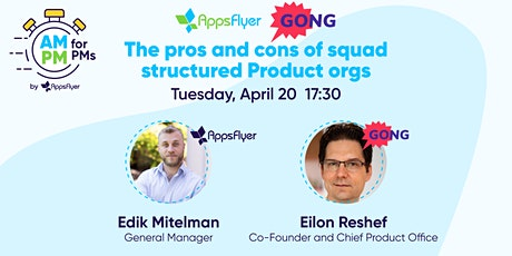 AM/PM for Product Managers - AppsFlyer & Gong tickets