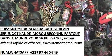 MEDIUM AFRICAIN SERIEUX ET FIABLE DU RETOUR AFFECTIF RAPIDE EFFICACE billets
