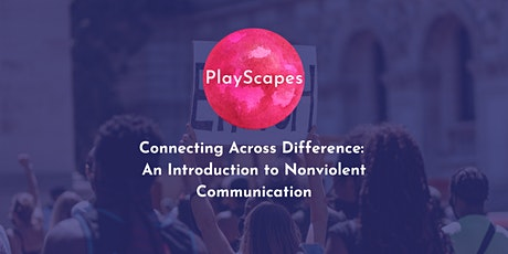 Connecting Across Difference: An Introduction to Nonviolent Communication tickets