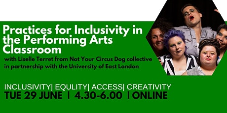 Practices for inclusivity in the Performing Arts classroom tickets