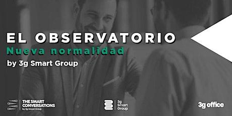 El Observatorio Nueva Normalidad 03 #DigitalSmartConversations boletos