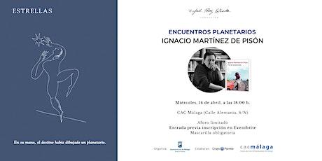 Encuentros Planetarios - Ignacio Martínez de Pisón entradas