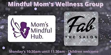 Mindful Mom's  Wellness Group tickets
